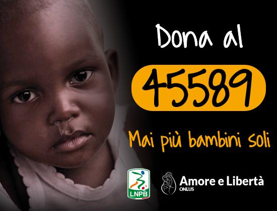 """Lega B e Amore e Libertà Onlus insieme per la campagna """"Salva un bambino"""""""
